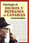 ANTOLOGIA DE DICHOS Y REFRANES DE CANARIAS COMENTADOS