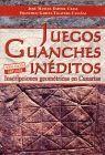 JUEGOS GUANCHES INEDITOS. INSCRIPCIONES GEOMETRICAS EN CANARIAS