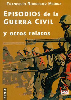 EPISODIOS DE LA GUERRA CIVIL Y OTROS RELATOS