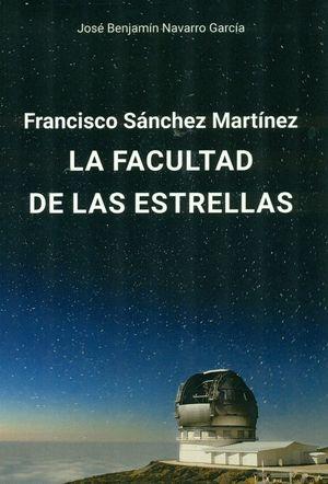 FRANCISCO SÁNCHEZ MARTÍNEZ. LA FACULTAD DE LAS ESTRELLAS