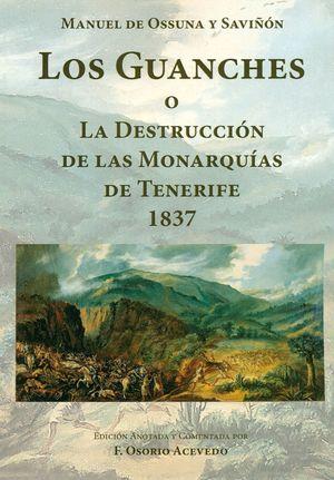 LOS GUANCHES O LA DESTRUCCIÓN DE LAS MONARQUÍAS DE TENERIFE 1837