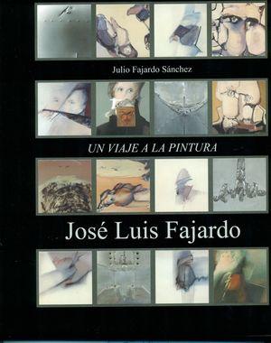JOSE LUIS FAJARDO. UN VIAJE A LA PINTURA