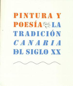 PINTURA Y POESIA. LA TRADICION CANARIA DEL SIGLO XX
