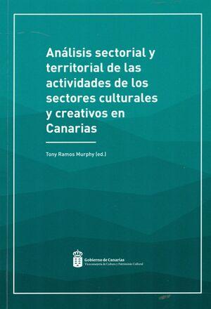 ANALISIS SECTORIAL Y TERRITORIAL DE LAS ACTIVIDADES DE LOS SECTORES CULTURALES Y CREATIVOS EN CANARIAS