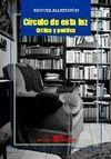 CIRCULO DE ESTA LUZ - CRITICA Y POETICA