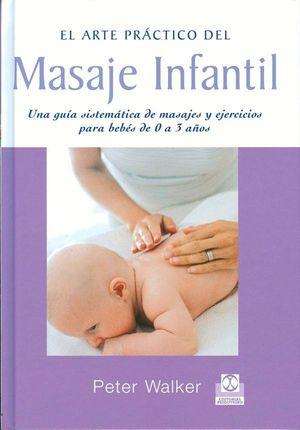ARTE PRACTICO DEL MASAJE INFANTIL, EL