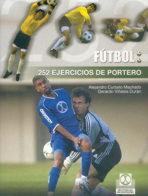 FUTBOL: 252 EJERCICIOS DE PORTERO