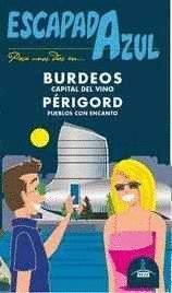 BURDEOS Y PERIGORD. ESCAPADA AZUL