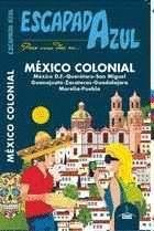 MEXICO COLONIAL. ESCAPADA AZUL