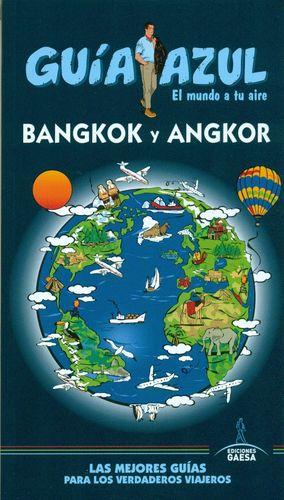 BANGKOK Y ANGKOR - GUÍA AZUL 2017