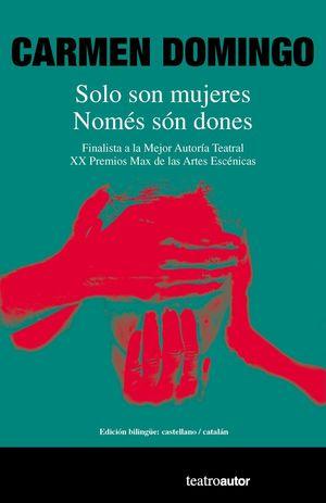 SOLO SON MUJERES / NOM�S SÓN DONES
