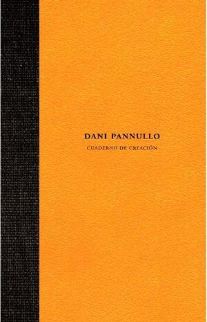 DANI PANNULLO. CUADERNO DE CREACIÓN