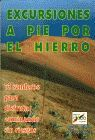 EXCURSIONES A PIE POR EL HIERRO
