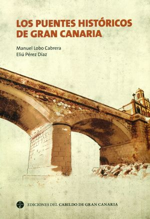 LOS PUENTES HISTORICOS DE GRAN CANARIA