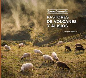 PASTORES DE VOLCANES Y ALISIOS. GRAN CANARIA
