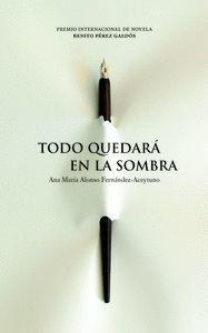 TODO QUEDARÁ EN LA SOMBRA