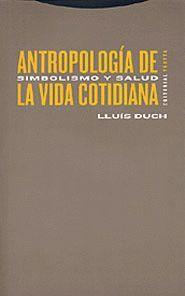 ANTROPOLOGIA DE LA VIDA COTIDIANA