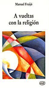 A VUELTAS CON LA RELIGION