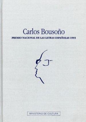 CARLOS BOUSOÑO. PREMIO NACIONAL DE LAS LETRAS ESPAÑOLAS 1993