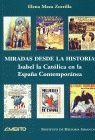 MIRADAS DESDE LA HISTORIA. ISABEL LA CATOLICA EN LA ESPAÑA