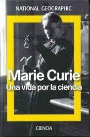 MARIE CURIE UNA VIDA POR LA CIENCIA