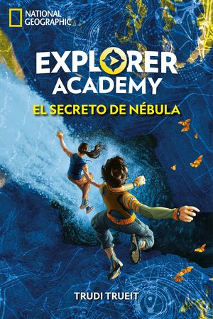 EXPLORER ACADEMY 1. EL SECRETO DE N�BULA