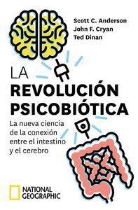 LA REVOLUCION PSICOBIOTICA. LA NUEVA CIENCIA DE LA CONEXION ENTRE EL INTESTINO Y EL CEREBRO