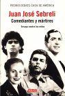 COMEDIANTES Y MARTIRES. ENSAYO CONTRA LOS MITOS