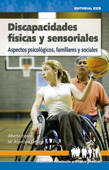 DISCAPACIDADES FISICAS Y SENSORIALES: ASPECTOS PSICOLOGICOS, FAMI