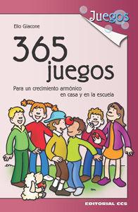 365 JUEGOS (PARA UN CRECIMIENTO ARMONICO EN CASA Y LA ESCUELA)
