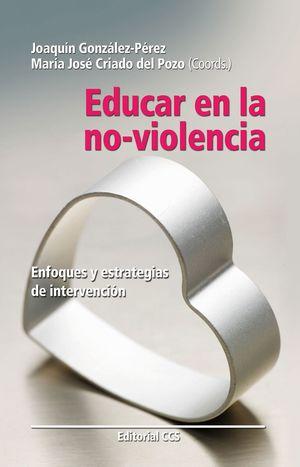 EDUCAR EN LA NO-VIOLENCIA. ENFOQUES Y ESTRATEGIAS DE INTERVENCION