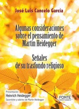 ALGUNAS CONSIDERACIONES SOBRE EL PENSAMIENTO DE MARTIN HEIDEGGER