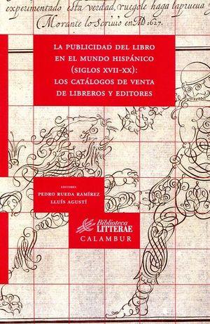 LA PUBLICIDAD DEL LIBRO EN EL MUNDO HISPÁNICO (SIGLOS XVII-XX)