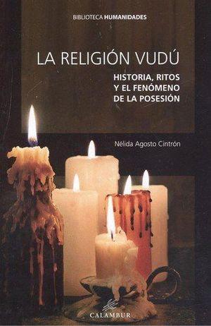 RELIGIO VUDU. HISTORIA, RITOS Y EL FENOMENO DE LA POSESION