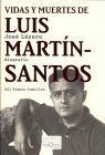 VIDAS Y MUERTES DE LUIS MARTIN SANTOS. BIOGRAFIA