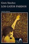 GATOS PARDOS, LOS (IX PREMIO TUSQUETS EDITORES DE NOVELA 2013)