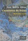 CAZADORES DE LETRAS. MINIFICCION REUNIDA