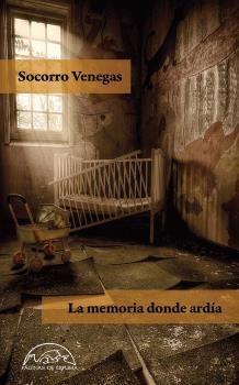 LA MEMORIA DE DONDE ARDÍA