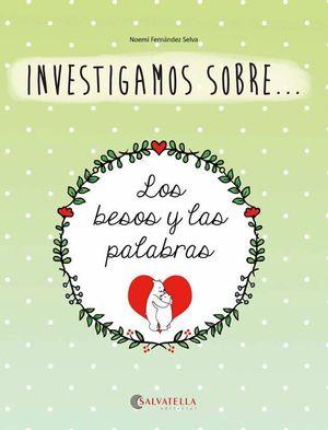 INVESTIGAMOS SOBRE... LOS BESOS Y LAS PALABRAS