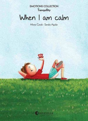 WHEN I AM CALM ( TRANQUILITY )