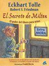 SECRETO DE MILTON  EL PODER DEL AHORA PARA NIÑOS