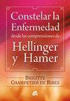 CONSTELAR LA ENFERMEDAD. DESDE LAS COMPRENSIONES DE HELLINGER Y HAMER