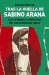 TRAS LA HUELLA DE SABINO ARANA. ORIGENES TOTALITARIOS DEL