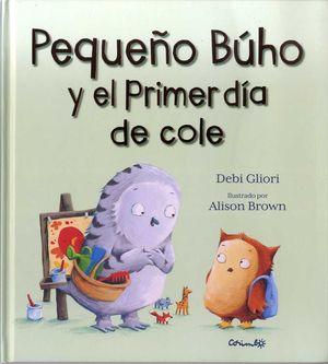 PEQUEÑO BUHO Y EL PRIMER DÍA DE COLE