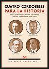 CUATRO CORDOBESES PARA LA HISTORIA