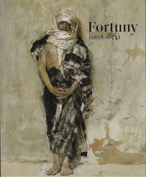 FORTUNY (1838-1874) (CATÁLOGO EXPOSICIÓN)