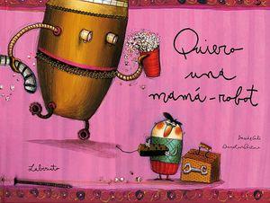 QUIERO UNA MAMÁ-ROBOT
