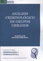 ANÁLISIS CRIMINOLÓGICO DE GRUPOS URBANOS