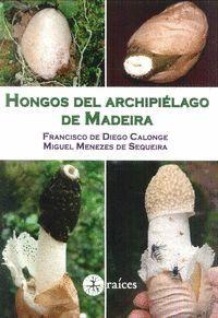 HONGOS DEL ARCHIPIÉLAGO DE MADEIRA