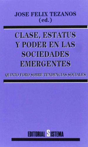 CLASE, ESTATUS Y PODER EN LAS SOCIEDADES EMERGENTES